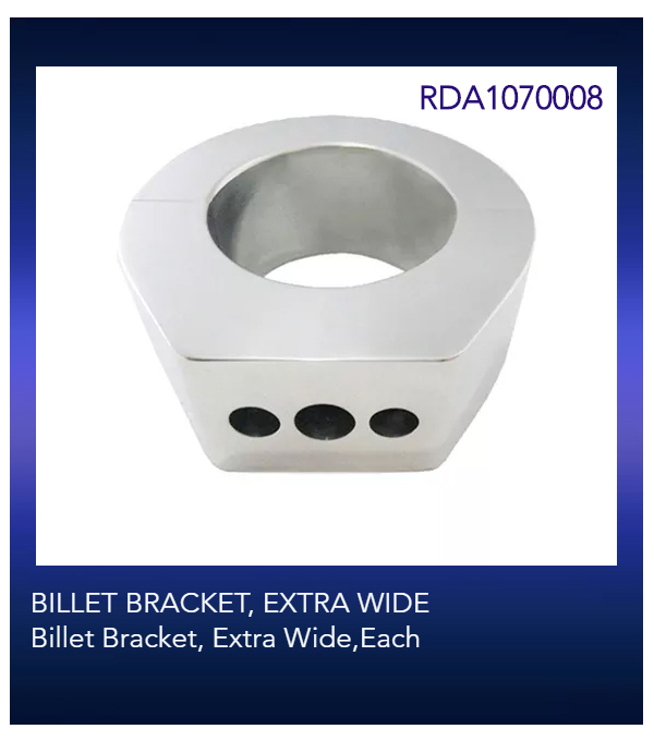 BILLET BRACKET, EXTRA WIDE Billet Bracket, Extra Wide,Each